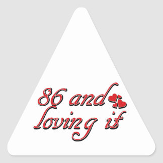 86 and loving it triangle sticker