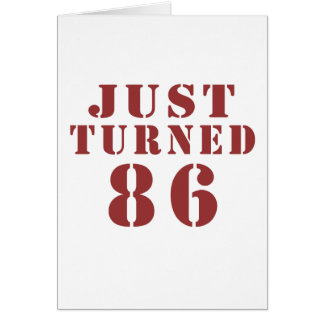 86 Just Turned Birthday Card
