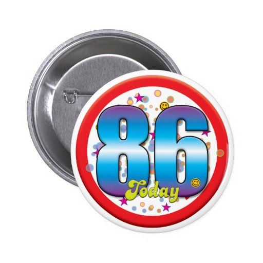 86th Birthday Today v2 Pinback Buttons