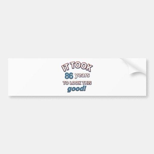 86th year birthday designs bumper stickers