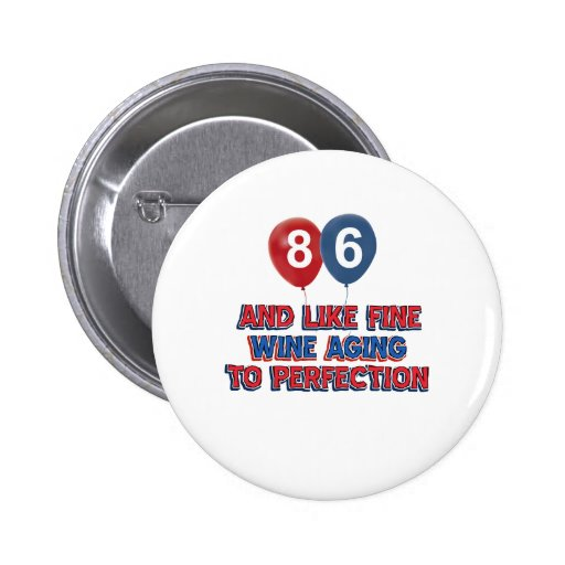 86th year birthday designs buttons