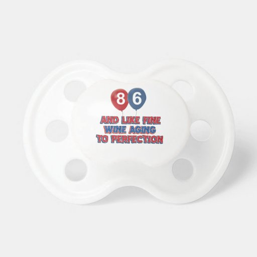 86th year birthday designs pacifiers