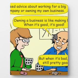 879 Own your own business cartoon Plaque