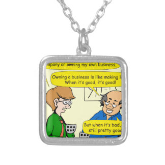 879 Own your own business cartoon Silver Plated Necklace