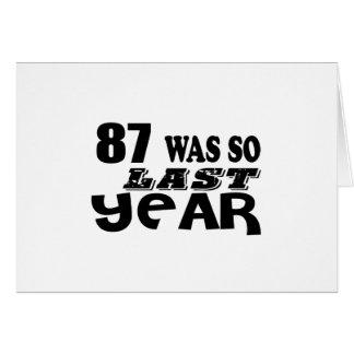 87 So Was So Last Year Birthday Designs Card