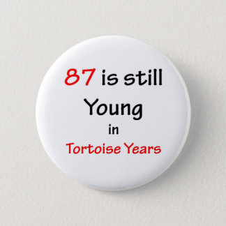 87 Tortoise Years 2 Inch Round Button