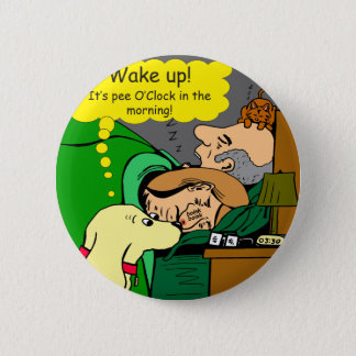 881 Pee o'clock in the morning cartoon 2 Inch Round Button