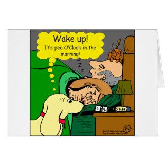 881 Pee o'clock in the morning cartoon Card