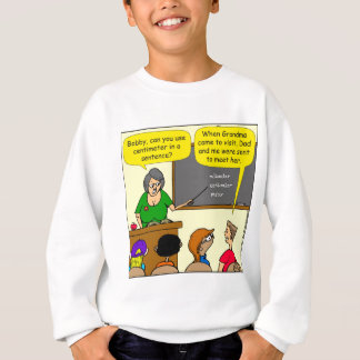 893 Centimeters play on word school cartoon Sweatshirt