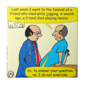 897 I don't exercise doctor patient cartoon Tile