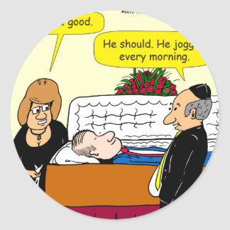 898 He looks good funeral cartoon Classic Round Sticker