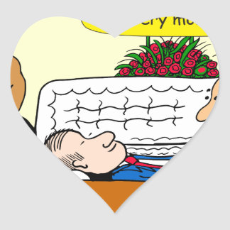 898 He looks good funeral cartoon Heart Sticker