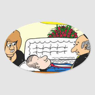 898 He looks good funeral cartoon Oval Sticker