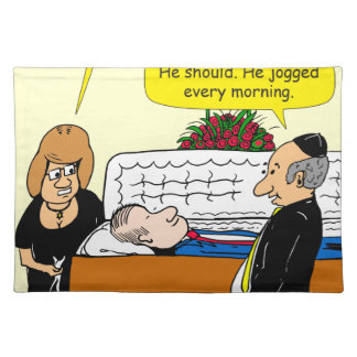 898 He looks good funeral cartoon Placemats