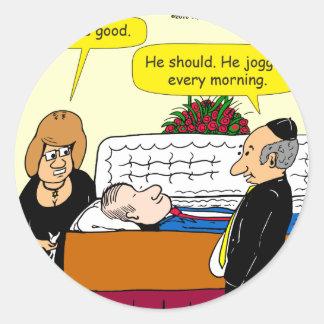 898 He looks good funeral cartoon Round Sticker