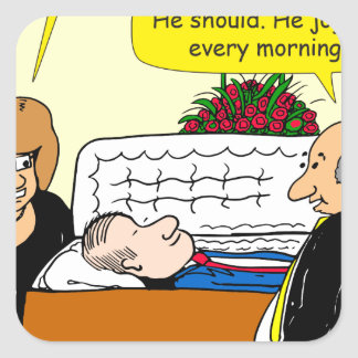 898 He looks good funeral cartoon Square Sticker