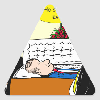 898 He looks good funeral cartoon Triangle Sticker