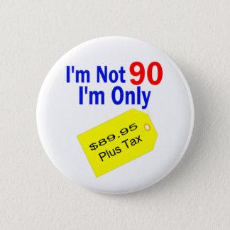 $89.95 Plus Tax Funny Birthday 2 Inch Round Button