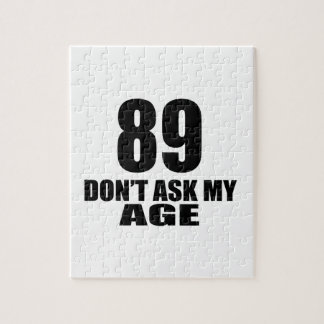 89 Do Not Ask My Age Birthday Designs Jigsaw Puzzle