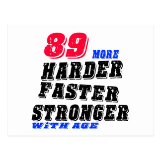 89 More Harder Faster Stronger With Age Postcard