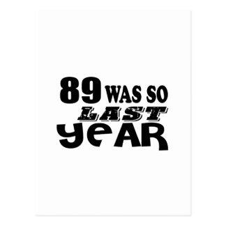 89 So Was So Last Year Birthday Designs Postcard