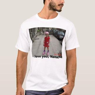 8.29.05 1 007, I love you, Nana! T-Shirt