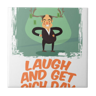8th February - Laugh And Get Rich Day Tile