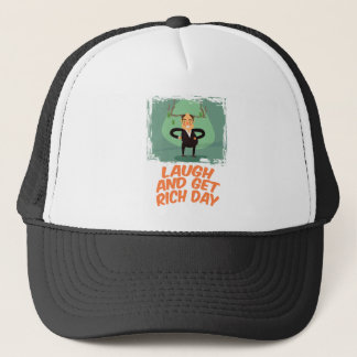 8th February - Laugh And Get Rich Day Trucker Hat