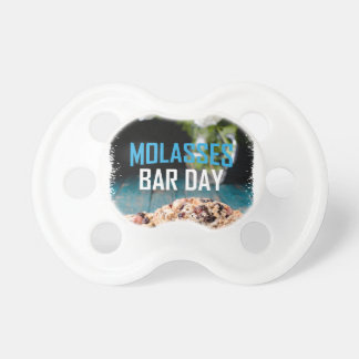 8th February - Molasses Bar Day - Appreciation Day Pacifier