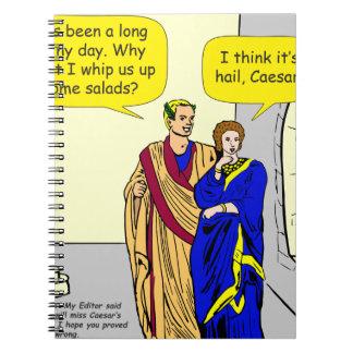 "902 Caesar ""I'll make a salad"" cartoon Spiral Notebook"