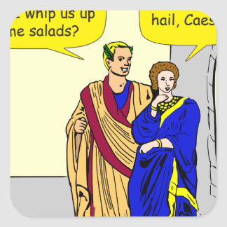 "902 Caesar ""I'll make a salad"" cartoon Square Sticker"