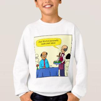 904 Chef Brutus made the salad cartoon Sweatshirt