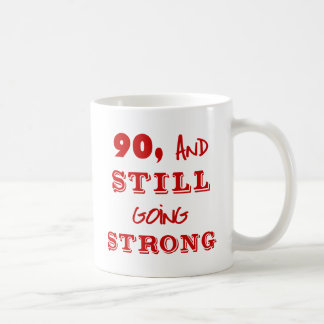 90 And Still Going Strong Coffee Mug