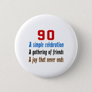 90 birthday designs 2 inch round button