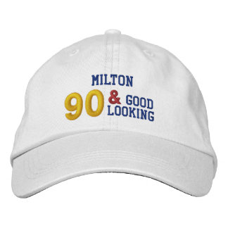 90 Birthday Good Looking WHITE C05 Embroidered Hat
