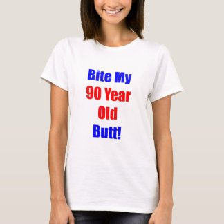90 Bite My Butt T-Shirt