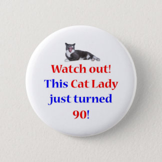 90 Cat Lady 2 Inch Round Button