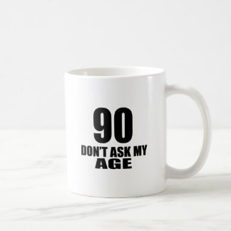 90 Do Not Ask My Age Birthday Designs Coffee Mug