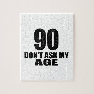 90 Do Not Ask My Age Birthday Designs Jigsaw Puzzle