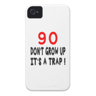 90 Don't Grow Up, It's A Trap Birthday Designs iPhone 4 Covers