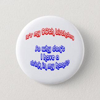 90 Drink In Hand 2 Inch Round Button