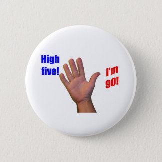 90 High Five 2 Inch Round Button