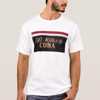 90 miles to Cuba T-Shirt