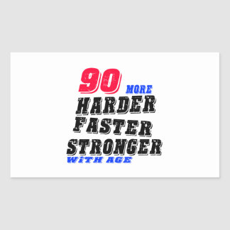 90 More Harder Faster Stronger With Age Sticker