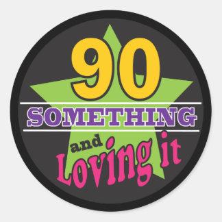 90 Something and Still Loving it | 90th Birthday Round Sticker