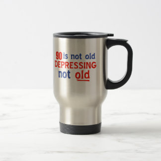 90 years is not old travel mug