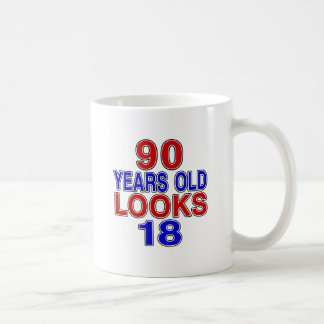 90 Years Old Looks 18 Coffee Mug