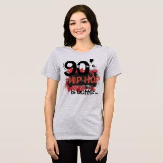 90's Hip Hop is Better T-Shirt