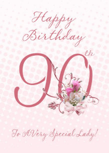90th birthday card pink roses to a very specia