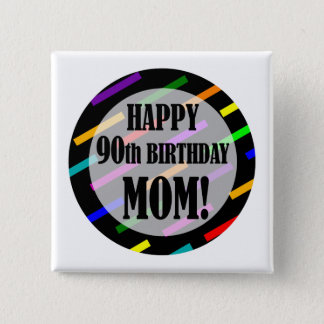 90th Birthday For Mom 2 Inch Square Button
